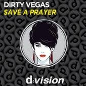 Save a Prayer by Dirty Vegas