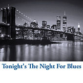 Tonight's The Night For Blues von Various Artists
