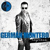 Play & Download Regresa by Germán Montero | Napster