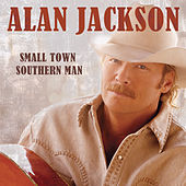 Play & Download Small Town Southern Man by Alan Jackson | Napster