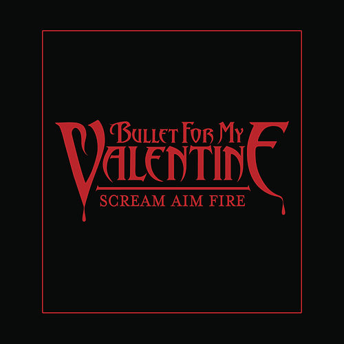 Play & Download Scream Aim Fire (Deluxe Single) by Bullet For My Valentine | Napster