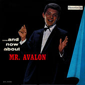 Play & Download ... And Now About Mr. Avalon by Frankie Avalon | Napster