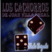 Play & Download Dados Cargados by Los Cachorros De Juan Villarreal | Napster