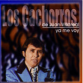 Play & Download Ya Me Voy by Los Cachorros de Juan Villarreal | Napster