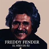 Play & Download El Hijo De Su by Freddy Fender | Napster