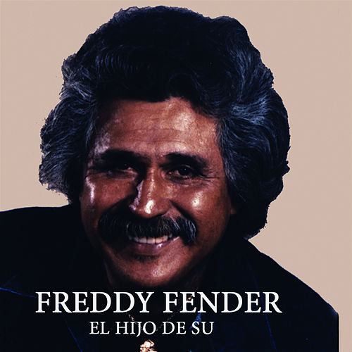 Play & Download El Hijo De Su by Freddy Fender | Napster
