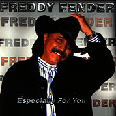 Play & Download Especially For You by Freddy Fender | Napster