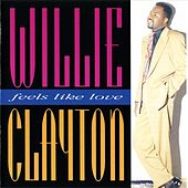 Feels Like Love by Willie Clayton