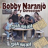 Play & Download Sha Na Na by Bobby Naranjo | Napster