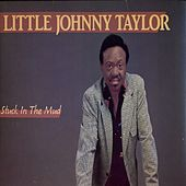 Play & Download Stuck In The Mud by Little Johnny Taylor | Napster