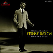 Play & Download Frankie Avalon: From the Vault (Vol. 1) by Frankie Avalon | Napster