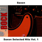 Saxon Selected Hits Vol. 1 by Saxon