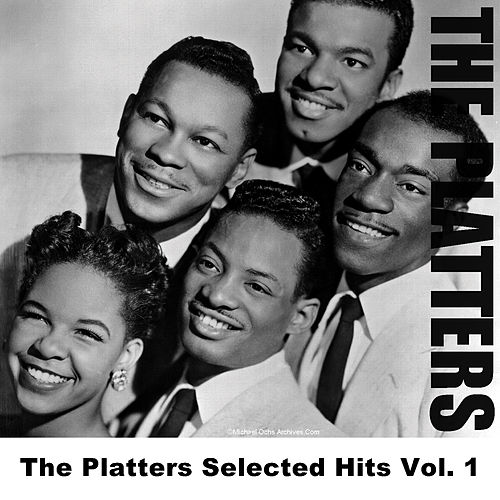 Play & Download The Platters Selected Hits Vol. 1 by The Platters | Napster