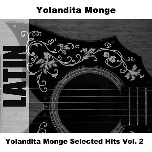 Yolandita Monge Selected Hits Vol. 2 by Yolandita Monge