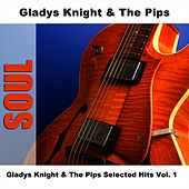Gladys Knight & The Pips Selected Hits Vol. 1 by Gladys Knight
