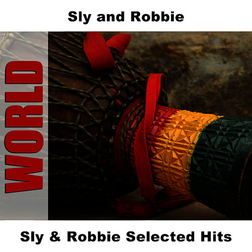 Play & Download Sly & Robbie Selected Hits by Sly and Robbie | Napster