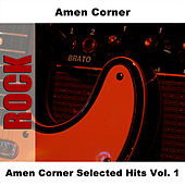 Amen Corner Selected Hits Vol. 1 by Amen Corner