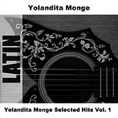 Play & Download Yolandita Monge Selected Hits Vol. 1 by Yolandita Monge | Napster