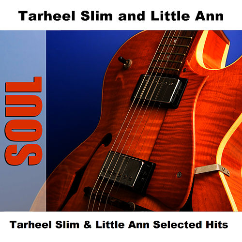 Tarheel Slim & Little Ann Selected Hits by Tarheel Slim