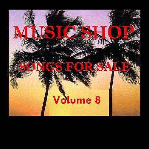 Music Shop - Songs For Sale Volume 8 by Various Artists