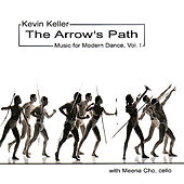Play & Download The Arrow's Path - Music for Modern Dance, Vol. I by Kevin Keller | Napster