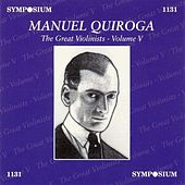 Play & Download The Greatest Violinists - Volume V: Manuel Quiroga by Manuel Quiroga | Napster