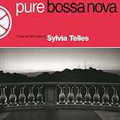 Play & Download Pure Bossa Nova by Sylvia Telles | Napster