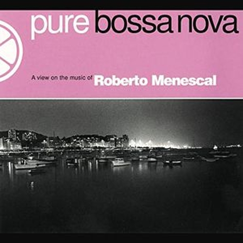 Play & Download Pure Bossa Nova by Various Artists | Napster