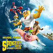Music from The Spongebob Movie Sponge Out Of Water by Various Artists