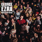Play & Download Wanted On Voyage by George Ezra | Napster