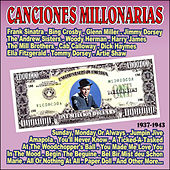 Play & Download Canciones Millonarias 1937 - 1943 by Various Artists | Napster