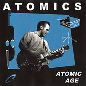 Play & Download Atomic Age by Atomics | Napster