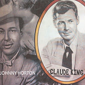 Claude King Tribute to Johnny Horton by Claude  King