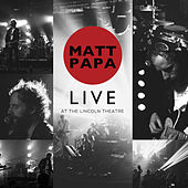 Play & Download Matt Papa Live at Lincoln Theater by Matt Papa | Napster