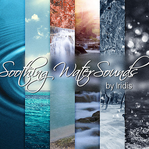 Soothing Water Sounds by Iridis