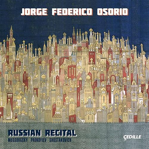 Play & Download Russian Recital: Mussorgsky, Prokofiev & Shostakovich by Jorge Federico Osorio | Napster