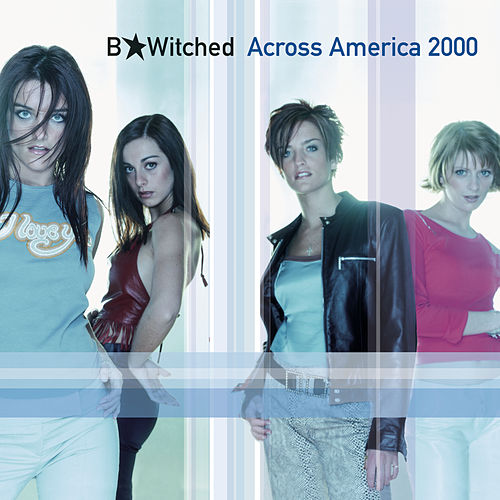 B*Witched Across America by B*Witched
