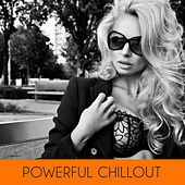Powerful Chillout by Various Artists