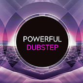 Play & Download Powerful Dubstep by Various Artists | Napster