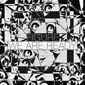 Play & Download We Are Ready by Figure | Napster