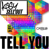Tell You (Remixes) by Kissy Sell Out
