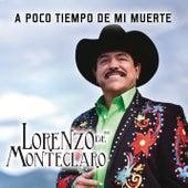 Play & Download A Poco Tiempo de Mi Muerte by Lorenzo De Monteclaro | Napster