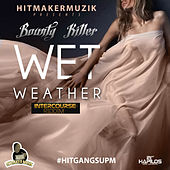 Wet Weather (Intercourse Riddim) - Single by Bounty Killer