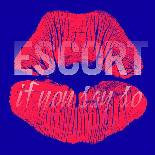 Play & Download If You Say So by Escort | Napster