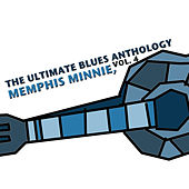The Ultimate Blues Anthology: Memphis Minnie, Vol. 4 von Memphis Minnie