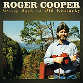 Play & Download Going Back To Old Kentucky by Roger Cooper | Napster