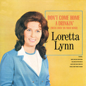 Play & Download Don't Come Home A Drinkin' (With Lovin' On Your Mind) by Loretta Lynn | Napster