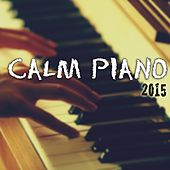 Play & Download Calm Piano for 2015 by Classical New Age Piano Music | Napster