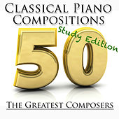 Play & Download 50 Classical Piano Compositions by Various Artists | Napster