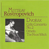 Play & Download Dvořák - Cello Concerto No. 2 by Mstislav Rostropovich | Napster
